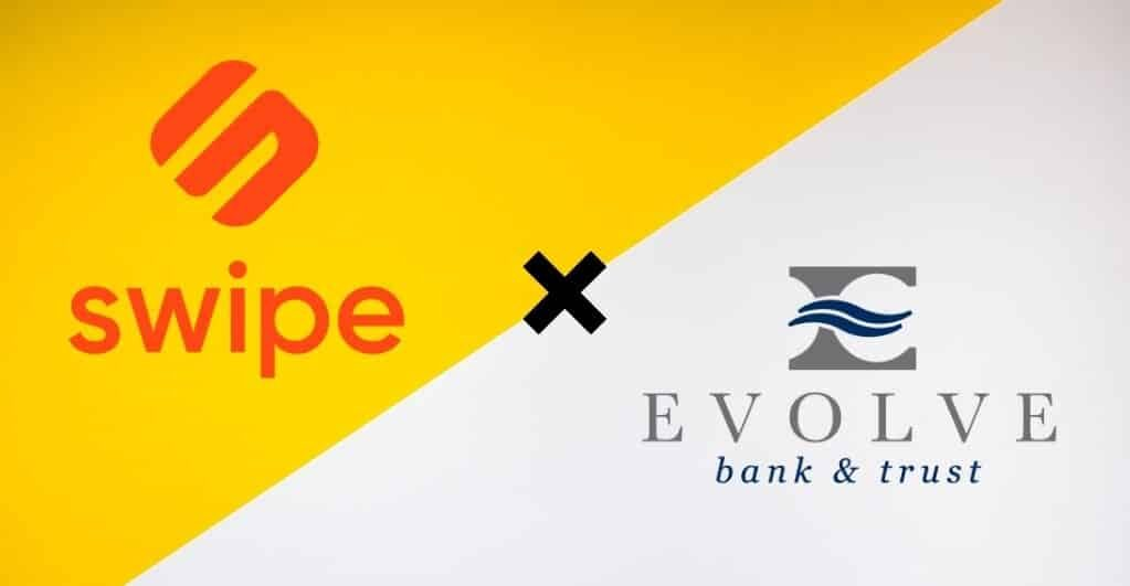 Swipe Announces its Partnership with Evolve Bank & Trust