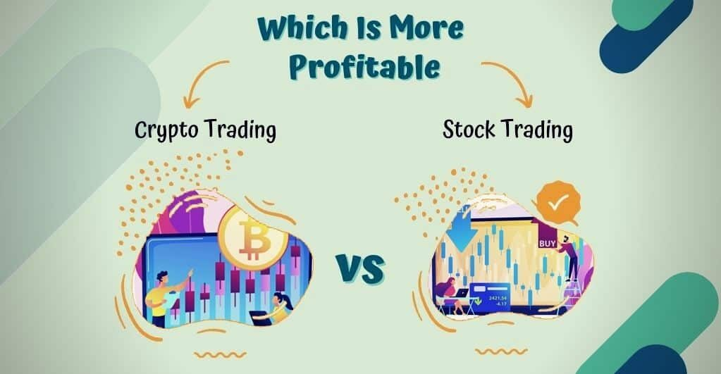 Crypto Trading Vs Stock Trading: Which Is More Profitable?